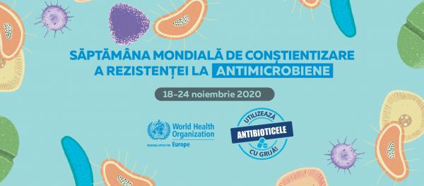 Săptămâna mondială de conștientizare a rezistenței la antimicrobiene,  18-24 noiembrie 2020