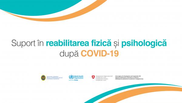 """""""Suport în reabilitarea fizică și psihologică după COVID-19"""" – începe campania de informare și susținere a persoanelor în perioada de recuperare"""