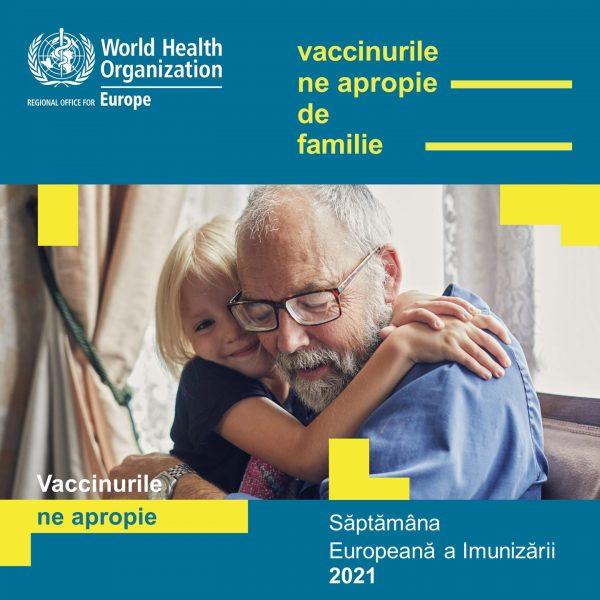 """""""Vaccinurile ne apropie"""" este sloganul Săptămânii Europene a Imunizării, pe  care o marcăm în perioada 26 aprilie – 2 mai 2021"""
